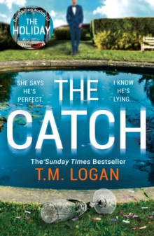 The Catch : The perfect summer thriller from the author of The Holiday, Sunday Times bestseller and Richard & Judy pick, Paperback / softback Book
