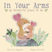 In Your Arms : my favourite place to be, Novelty book Book