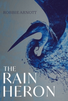 The Rain Heron, Hardback Book