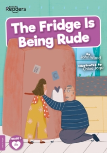 The Fridge is Being Rude, Paperback / softback Book