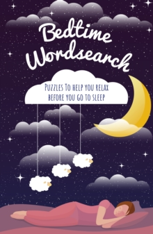 Bedtime Wordsearch : Puzzles To Help You Relax Before You Go to Sleep, Paperback / softback Book
