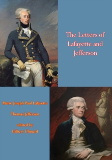 The Letters of Lafayette and Jefferson, EPUB eBook
