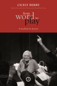 From Word To Play: A Textual Handbook for Actors and Directors, Paperback Book