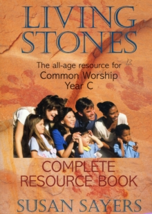 Living Stones : The All-age Resource for the Revised Common Lectionary Complete Resource Book, Paperback / softback Book