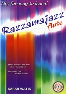 Razzamajazz for Flute : Starts with Just One Note - Takes You Up to Ten, Paperback / softback Book