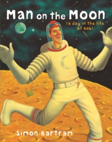Man on the Moon : a day in the life of Bob, Paperback / softback Book
