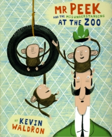 Mr Peek and the Misunderstanding at the Zoo, Paperback / softback Book