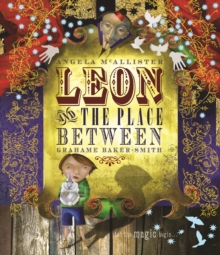 Leon and the Place Between, Paperback Book