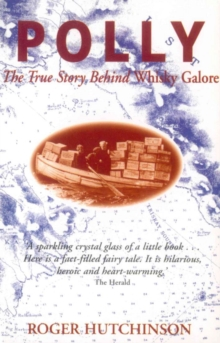 Polly : The True Story Behind Whisky Galore, Paperback Book