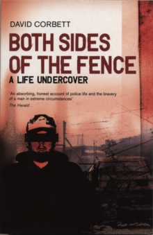 Both Sides Of The Fence : A Life Undercover, Paperback / softback Book
