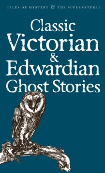 Classic Victorian & Edwardian Ghost Stories, Paperback Book
