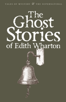 The Ghost Stories of Edith Wharton, Paperback Book