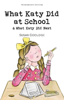 What Katy Did at School & What Katy Did Next, Paperback / softback Book