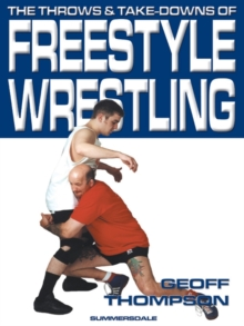 The Throws and Takedowns of Free-style Wrestling, Paperback Book