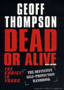 Dead or Alive : The Choice is Yours  - The Definitive Self-protection Handbook, Paperback / softback Book