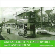 Old Baillieston, Garrowhill and Easterhouse, Paperback Book