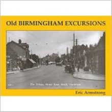 Old Birmingham Excursions, Paperback / softback Book