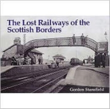 Lost Railways of the Scottish Borders, Paperback Book