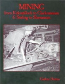 Mining from Kirkintilloch to Clackmannan and Stirling to Slamannan, Paperback / softback Book