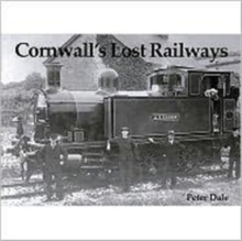 Cornwall's Lost Railways, Paperback Book