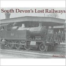 South Devon's Lost Railways, Paperback Book