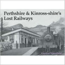 Perthshire and Kinross-shire's Lost Railways, Paperback Book