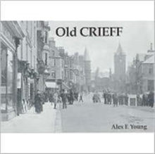 Old Crieff : Including Bonnington, Dalmahoy, Ingliston, Hermiston, Newbridge and Ratho Station, Paperback Book