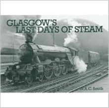 Glasgow's Last Days of Steam, Paperback Book