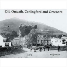 Old Omeath, Carlingford and Greenore, Paperback / softback Book