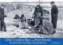 Old Cruden Bay and Port Erroll : Whinnyfold, Boddam and Buchanhaven, Paperback Book