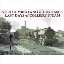 Northumberland and Durham's Last Days of Colliery Steam, Paperback / softback Book