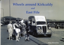 Wheels Around Kirkcaldy and East Fife, Paperback / softback Book