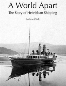 A World Apart : The Story of Hebridean Shipping, Paperback Book