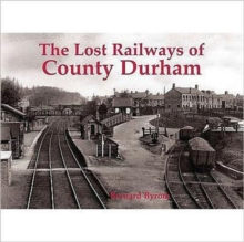 Lost Railways of County Durham, Paperback Book