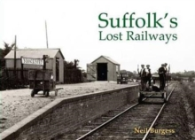Suffolk's Lost Railways, Paperback Book