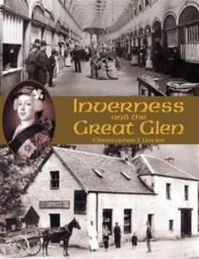 Inverness and the Great Glen, Paperback Book