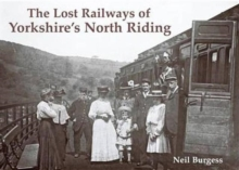 The Lost Railways of Yorkshire's North Riding, Paperback Book