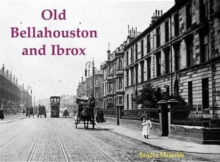 Old Bellahouston and Ibrox : With Kinning Park and Kingston, Paperback Book