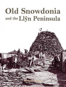 Old Snowdonia and the Llyn Peninsula, Paperback Book