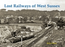 Lost Railways of West Sussex, Paperback / softback Book