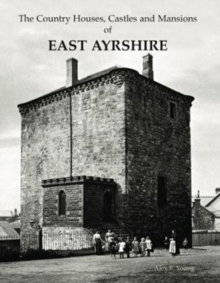 The Country Houses, Castles and Mansions of East Ayrshire, Paperback Book