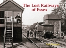 The Lost Railways of Essex, Paperback Book