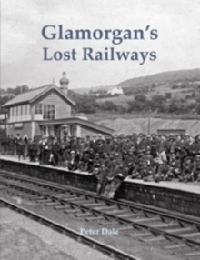 Glamorgan's Lost Railways, Paperback Book