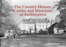 The Country Houses, Castles and Mansions of Peeblesshire, Paperback Book
