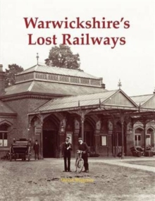 Warwickshire's Lost Railways, Paperback Book