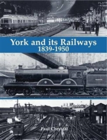 York and its Railways - 1839-1950, Paperback / softback Book
