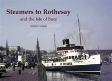 Steamers to Rothesay and the Isle of Bute, Paperback Book