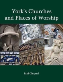 York's Churches and Places of Worship, Paperback / softback Book
