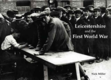 Leicestershire and the First World War, Paperback Book