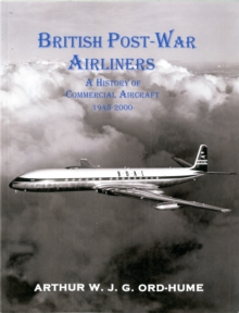 British Post-War Airliners : A History of Commercial Aircraft 1945-2000, Paperback / softback Book